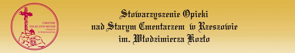 Stowarzyszenie Opieki nad Starym Cmentarzem w Rzeszowie im. Włodzimierza Kozło